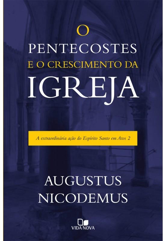 Pentecostes e o crescimento da igreja, O  A extraordinária ação do Espírito Santo em Atos 2