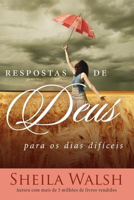 RESPOSTAS DE DEUS PARA DIAS DIFÍCEIS - SHEILA WALSH