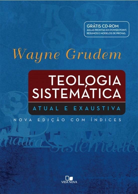 Teologia Sistemática Grudem - WAYNE GRUDEM