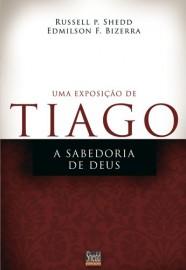 Uma exposição de Tiago - RUSSELL P. SHEDD  , EDMILSON BIZERRA
