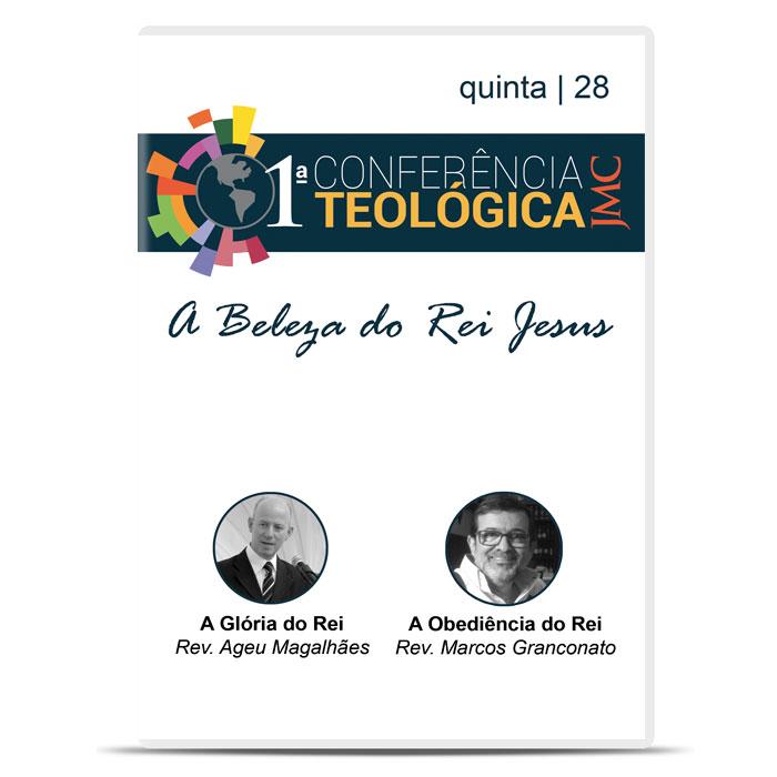 JMC - 1ª Conferência Teológica - A Beleza do Rei Jesus - Dia 28  - COMEV