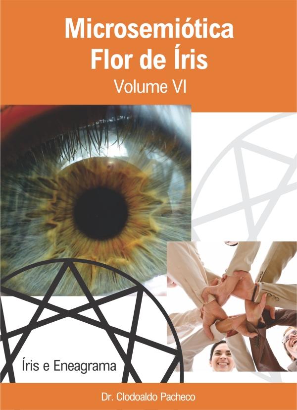Enciclopédia de Iridologia (Microsemiótica Irídea) - Volume VI