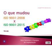 O que mudou na ISO 9001 - Comparativo das versões 2008 X 2015