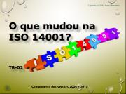 O que mudou na ISO 14001 - Comparativo das versões 2004 X 2015