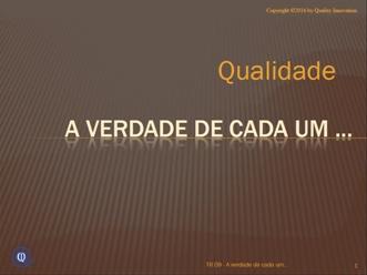 A verdade de cada um sobre a ISO 9001  - www.qualistore.net.br