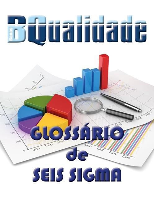 Glossário de Seis Sigma  - www.qualistore.net.br