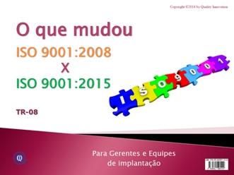 O que mudou na ISO 9001 - Comparativo das versões 2008 X 2015  - www.qualistore.net.br