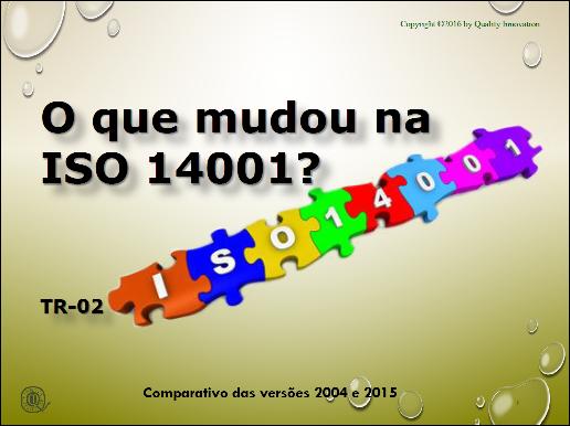 O que mudou na ISO 14001 - Comparativo das versões 2004 X 2015  - www.qualistore.net.br