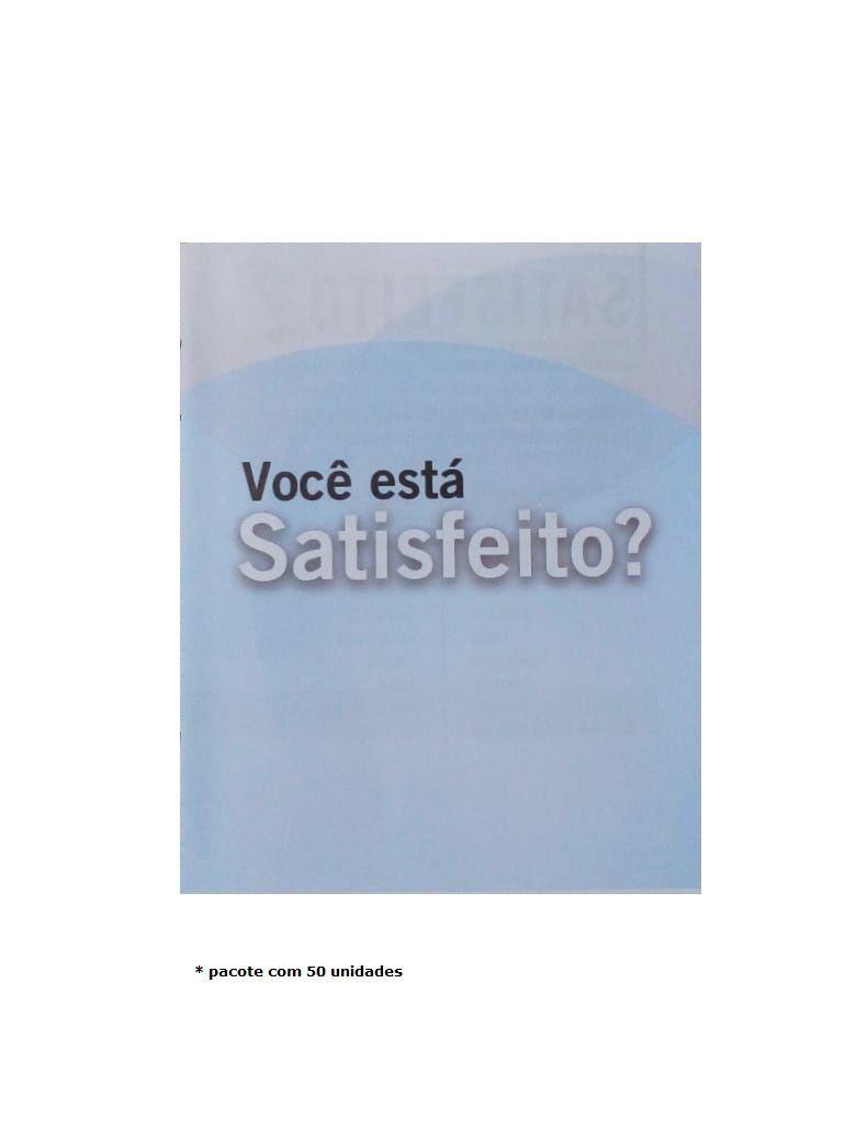 Você está Satisfeito?  (pacote com 50 unidades)
