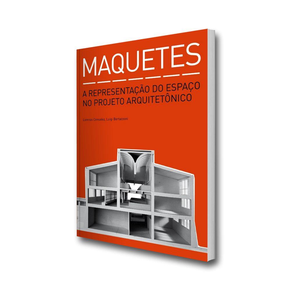 Maquetes. A representação do espaço no projeto arquitetônico