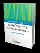 Ação Civil Pública: A Defesa nas Ações Ambientais