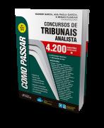 Como Passar em Concursos de Tribunais Analista - 4.200 Questões Comentadas - 8ª Ed. 2019