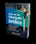 Como ser um Palestrante Jurídico - 1ª Edição