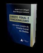 Direito Penal e Funcionalismo  - Um Novo Cenário da Teoria Geral do Delito - 1ª Edição