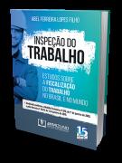 Inspeção do Trabalho - Estudos Sobre a Fiscalização do Trabalho no Brasil e no Mundo