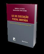 Lei de Execução Fiscal Anotada - 1ª Edição
