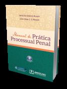 Manual de Prática Processual Penal