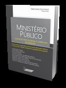 Ministério Público: Legislação Institucional e Correlata Organizada