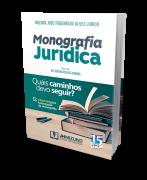 Monografia Jurídica - Quais caminhos devo seguir? - 1ª Edição