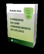 O Princípio do Livre Convencimento no CPC/2015 - 1ª Edição