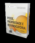 Posse, Propriedade E Reivindicatória - 4ª Edição
