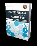 Práticas Abusivas das Operadoras de Planos de Saúde - 3ª- edição