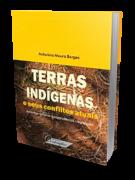 Terras Indígenas e seus Conflitos Atuais