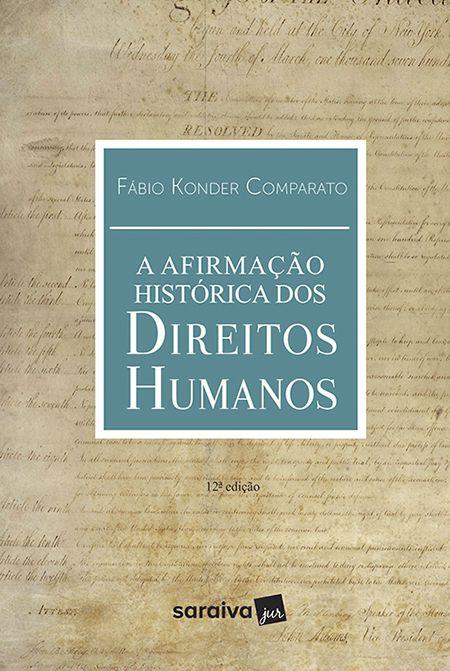 A Afirmação Histórica Dos Direitos Humanos - 12ª Edição