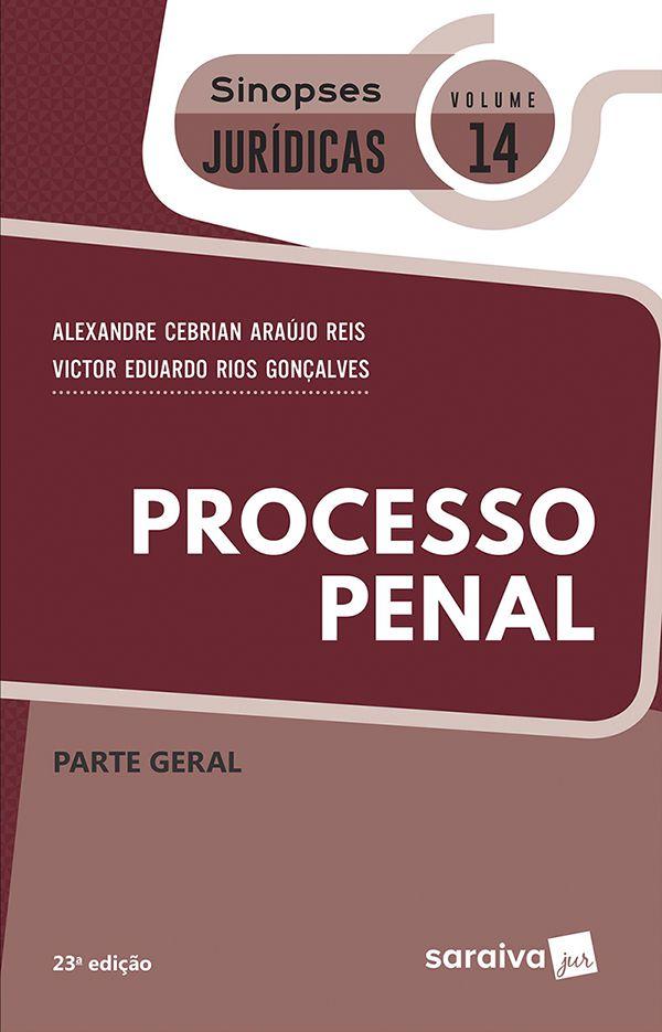 Coleção Sinopses Jurídicas Processo Penal - Parte Geral - Volume 14