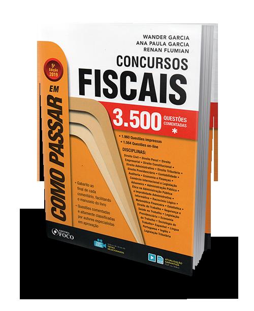 Como Passar em Concursos Fiscais - 3.500 Questões Comentadas -  5ª Edição - 2019