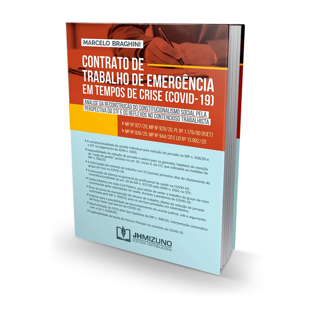 Contrato De Trabalho De Emergência Em Tempos De Crise (Covid-19) - Análise Da Reconstrução Do Constitucionalismo Social Pela Perspectiva Do Stf E Os Reflexos No Contencioso Trabalhista