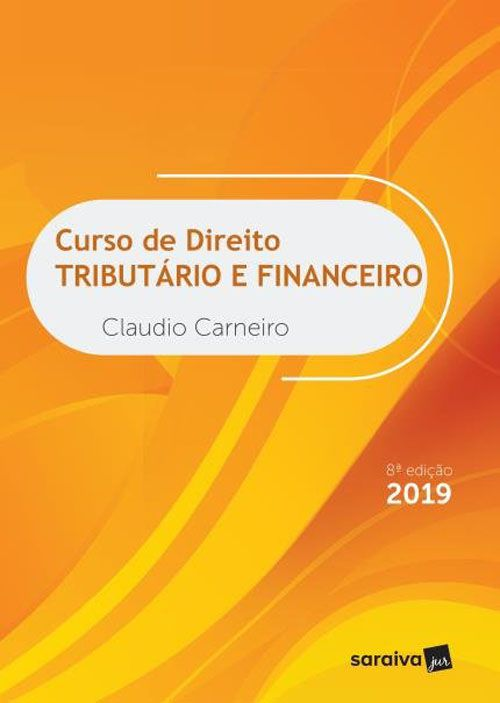 Curso de Direito Tributário e Financeiro - 8ª Edição