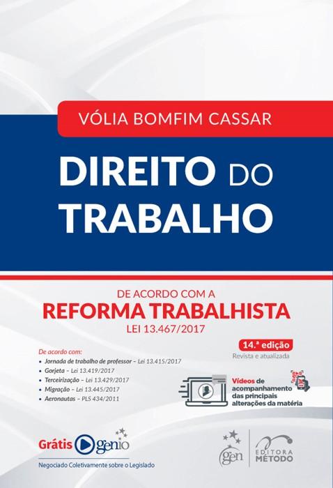 Direito do Trabalho - De Acordo com a Reforma Trabalhista Lei 13.467/2017