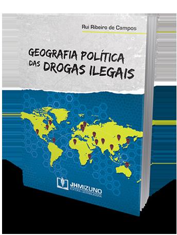 Geografia Política das Drogas Ilegais