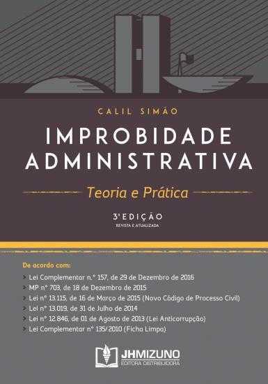Improbidade Administrativa - Teoria e Prática