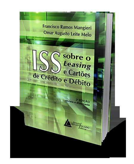 ISS Sobre o Leasing e Cartão de Crédito e Débito - 2ª Edição