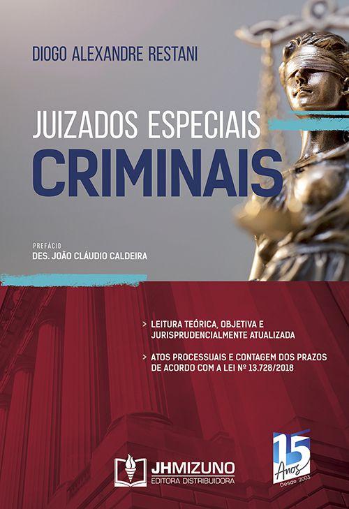Juizados Especiais Criminais - Leitura teórica, Objetiva e Jurisprudencialmente Atualizada