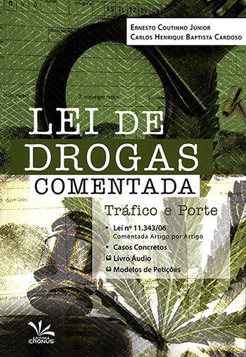 Lei de Drogas Comentada - Tráfico e Porte - 1ª Edição