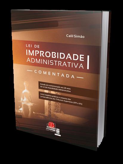 Lei de Improbidade Administrativa Comentada