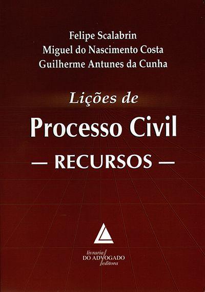 Lições de Processo Civil - Recursos - 1ª Edição