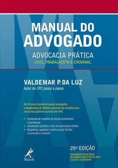 Manual do Advogado: Advocacia Prática Civil, Trabalhista e Criminal