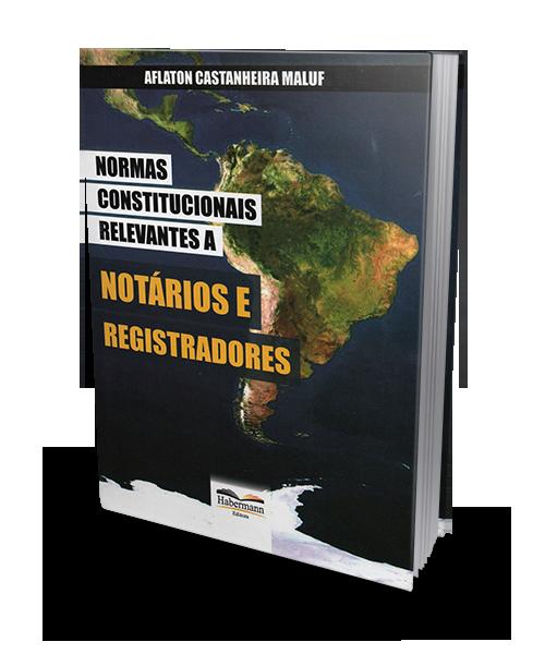 Normas Constitucionais Relevantes a Notários e Registradores