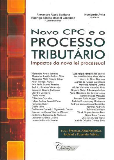 Novo CPC e o Processo Tributário - Impactos da Nova Lei Processual