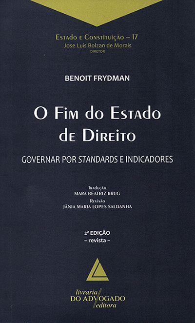 O Fim do Estado de Direito - Governar Por Standards e Indicadores - 2º Edição