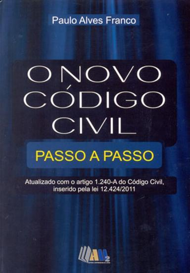 O Novo Código Civil Passo a Passo