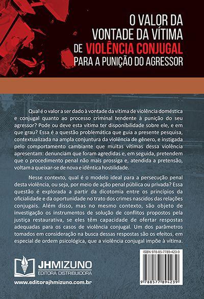 O Valor da Vontade da Vítima de Violência Conjugal para a Punição do Agressor - Oficialidade, Oportunidade e Justiça Restaurativa