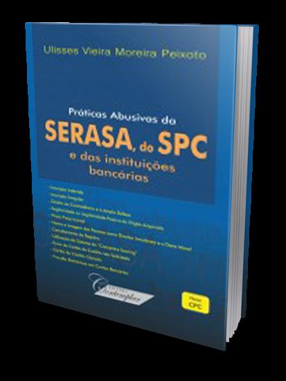 Práticas Abusivas da Serasa, do SPC e das Instituições Bancárias