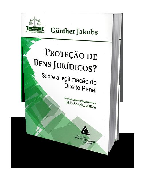 Proteção de Bens Jurídicos? - Sobre a Legitimação do Direito Penal - 1ª Edição