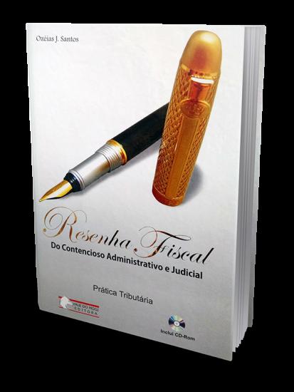 Resenha Fiscal  do Contencioso Administrativo e Judicial