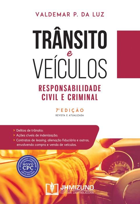 Trânsito e Veículos: Responsabilidade Civil e Criminal